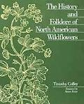 History and Folklore of North American Wildflowers - Timothy Coffey - Hardcover