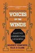 Voices of the Winds: Native American Legends - Margot Edmonds - Paperback - REISSUE