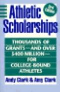 Athletic Scholarships: Thousands of Grants and over 400 Million Dollars for College-Bound At...