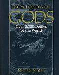 Encyclopedia of Gods: Over 2,500 Deities of the World