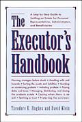 Executor's Handbook A Step-By-Step Guide to Settling an Estate for Personal Representatives,...