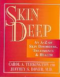 Skin Deep; An A-Z of Skin Disorders, Treatments and Health - Carol A. Turkington - Hardcover...