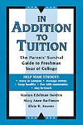 In Addition to Tuition: The Parents' Survival Guide to Freshman Year of College - Marian Ede...