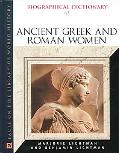 Biographical Dictionary of Ancient Greek and Roman Women Notable Women from Sappho to Helena