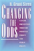 Changing the Odds Cancer Prevention Through Personal Choice and Public Policy