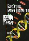 Genetics and Genetic Engineering - Lisa Yount - Hardcover - ANNOTATED
