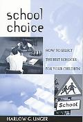 School Choice How to Select the Best Schools for Your Children
