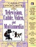Career Opportunities in Television, Cable, Video, and Multimedia