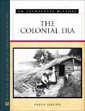 Colonial Era An Eyewitness History