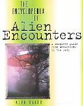 Encyclopedia of Alien Encounters: A Complete Guide from Abductions to the Yeti