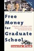 Free Money for Graduate School: A Guide to More than 1,000 Grants and Scholarships for Gradu...