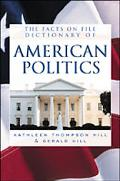 The Facts on File Dictionary of American Politics