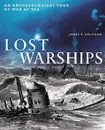 Lost Warships An Archaeological Tour of War at Sea