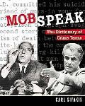 Mobspeak The Dictionary of Crime Terms