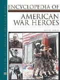 Encyclopedia of American War Heroes