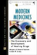 Modern Medicines The Discovery and Development of Healing Drugs