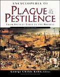 Encyclopedia of Plague and Pestilence From Ancient Times to the Present