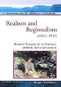Realism And Regionalism (1860-1910)