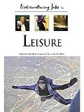 Extraordinary Jobs in Leisure