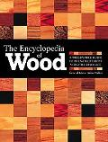 Encyclopedia Of Wood A Tree-By-Tree Guide To The World's Most Versatile Resource