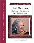 Critical Companion to Toni Morrison A Literary Reference to His Life And Work
