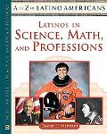 Latinos in Science, Math, and Professions