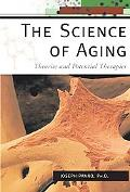 Science of Aging Theories And Potential Therapies