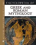 Encyclopedia of Greek and Roman Mythology (Facts on File Library of Religion and Mythology)