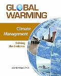 Climate Management: Solving the Problem (Global Warming)