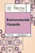 The Truth About Environmental Hazards