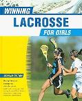 Winning Lacrosse for Girls (Winning Sports for Girls)