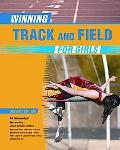 Winning Track and Field for Girls (Winning Sports for Girls)