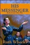 His Messenger: Best-Loved Stories of Ellen White