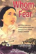 Whom Shall I Fear? Will Mara's New Faith Remain Strong Despite the Ravages of War And Her Fa...