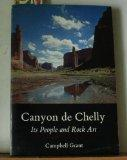Canyon De Chelly Its People and Rock Art
