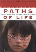 Paths of Life American Indians of the Southwest and Northern Mexico