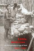Edible Medicines An Ethnopharmacology of Food