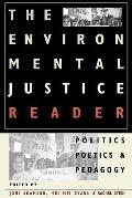 Environmental Justice Reader Politics, Poetics, & Pedagogy