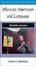 Mexican Americans And Language Del Dicho Al Hecho!