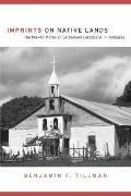 Imprints on Native Lands : The Miskito-Moravian Settlement Landscape in Honduras