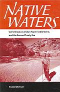 Native Waters Contemporary Indian Water Settlements And the Second Treaty Era