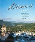 lamos, Sonora: Architecture and Urbanism in the Dry Tropics