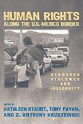 Human Rights along the U.S.Mexico Border: Gendered Violence and Insecurity