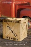 Smugglers, Brothels, and Twine : Historical Perspectives on Contraband and Vice in North Ame...