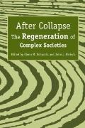After Collapse : The Regeneration of Complex Societies