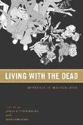Living with the Dead : Mortuary Ritual in Mesoamerica