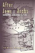 After Jews and Arabs Remaking Levantine Culture