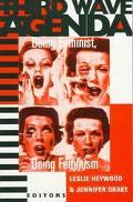 Third Wave Agenda Being Feminist, Doing Feminism