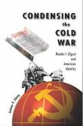Condensing the Cold War Reader's Digest and American Identity