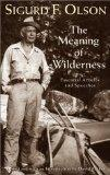 Meaning of Wilderness Essential Articles and Speeches